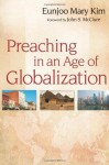Preaching in an Age of Globalization - Eunjoo Mary Kim