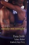 Satisfy Me Tonight - Fiona Zedde, Syndey Molare, Kimberly Kaye Terry