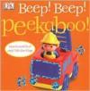 Beep! Beep! Peekaboo! - Dawn Sirett, Dave King, Jennifer Quasha