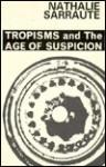 Tropisms and The Age of Suspicion (Calderbooks) - Nathalie Sarraute
