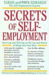 Secrets of Self-Employment: Surviving and Thriving on the Ups and Downs of Being Your Own Boss - Paul Edwards