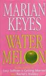 Watermelon - Marian Keyes