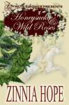 Honeysuckle and Wild Roses - Zinnia Hope