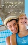 Zu cool für dich: Roman (German Edition) - Sarah Dessen, Gabriele Kosack