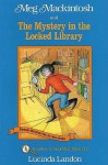 Meg Mackintosh and the Mystery in the Locked Library: A Solve-It-Yourself Mystery - Lucinda Landon