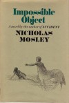 Impossible Object - Nicholas Mosley