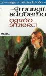 Ogród śmierci (Saga o Ludziach Lodu, #17) - Margit Sandemo, Anna Marciniakówna