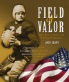 Field of Valor: Duty, Honor, Country, and Winning the Heisman - Jack Clary, Roger Staubach, Pete Dawkins, Joe Bellino