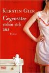 Gegensätze ziehen sich aus: Roman - Kerstin Gier, Frauke Ditting Illustration