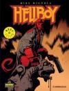 Hellboy (Hellboy: Semilla de Destrucción + Despierta al Demonio) - Mike Mignola, John Byrne, Alan Moore