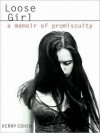 Loose Girl: A Memoir of Promiscuity (MP3 Book) - Kerry Cohen, Cynthia Holloway