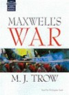 Maxwell's War - M.J. Trow, Christopher Thomas Scott