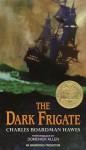 The Dark Frigate (Audio) - Charles Boardman Hawes, Dominick Allen
