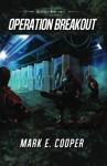 Operation Breakout: Merkiaari Wars - Mark E. Cooper