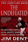 The Undefeated: The Oklahoma Sooners and the Greatest Winning Streak in College Football - Jim Dent