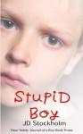 Stupid Boy (Dear Teddy: A Journal Of A Boy, #3) - J.D. Stockholm