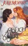 A Touch of Fire - Julie Moffett