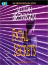 Fatal Secrets: A Novel of Suspense (Audio) - Allison Brennan, Ann Marie Lee