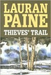 Thieves' Trail - Lauran Paine