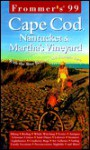 Frommer's Cape Cod, Nantucket & Martha's Vineyard '99 - Laura M. Reckford