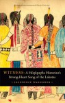 Witness: A Hunkpapha Historian's Strong-Heart Song of the Lakotas - Josephine Waggoner, Emily Levine, Lynne Daphne Allen