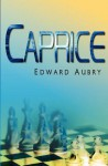 Caprice - Edward Aubry