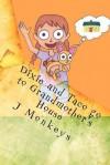 Dixie and Taco Go to Grandmother's House - J. Monkeys, Warren Muzak