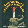 The World's Greatest Elephant - Ralph Helfer