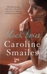 Black Boxes - Caroline Smailes