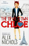 The Devil's Own Chloe: A heartwarming friends-to-lovers romance (Bistro La Bohème - You and Me in Paris Book 3) - Alix Nichols
