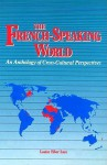 The French-Speaking World: An Anthology of Cross-Cultural Perspectives - Robert J. Johnson