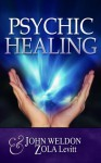 Psychic Healing - Zola Levitt, John Weldon