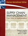Supply Chain Management: From Vision to Implementation. Stanley E. Fawcett, Lisa M. Ellram, Jeffrey A. Ogden - Stanley E. Fawcett