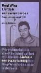 Liefde is een zwaar beroep: Persoonlijke kroniek 1997 - Rogi Wieg