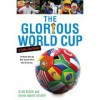 The Glorious World Cup: A Fanatic's Guide - Alan Black, David Henry Sterry