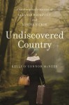 Undiscovered Country -- A Novel Inspired by the Lives of Eleanor Roosevelt and Lorena Hickok - Kelly O'Connor McNees