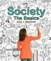 Society: The Basics. John Macionis - John J. Macionis