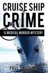 Cruise Ship Crime: A Medical Murder Mystery - Paul Davis