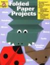 Folded Paper Projects: Grades 1-6 - Evan-Moor Educational Publishing, Jo Ellen Moore