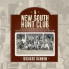 A New South Hunt Club: An Illustrated History of the Hilton Head Agricultural Society, 1917-1967 - Richard Rankin