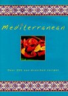 Mediterranean: Over 300 Sun-drenched Recipes (Cookery) - Joanna Farrow, Jacqueline Clark