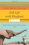 Still Life With Elephant: A Novel - Judy Singer