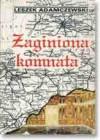Zaginiona komnata - Leszek Adamczewski