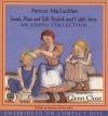 Sarah, Plain and Tall, Skylark, Caleb's Story- Audio CD Collection - Patricia MacLachlan, Glenn Close