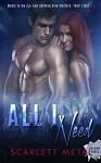 All I Need (Vol.3) (All I Need Series) - Scarlett Metal