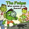 Children's book: The Fudges - Who Hopped In My Swamp? (Happy family collection) - Michal Sasson, Abira Das