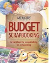 Budget Scrapbooking: Great Ideas for Scrapbooking on a Shoestring - Memory Makers Books