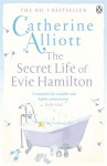 Secret Life Of Evie Hamilton,The - Catherine Alliott