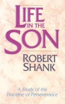Life in the Son - Robert Shank