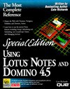 Using Lotus Notes and Domino 4.5 (Using ... (Que)) - Cate Richards, Jane Calabria, Rob Kirkland